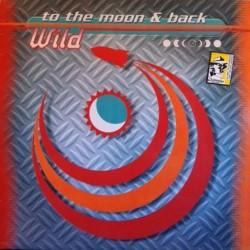 Wild – To The Moon And Back (2 MANO,PELOTAZO ITALODANCE¡¡)