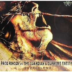 Paco Rincon vs. The Guardian  & Supreme Entity – 99 Problems (TEMAZO CARA B¡¡)