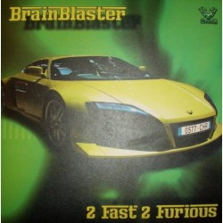 Brainblaster – 2 Fast 2 Furious