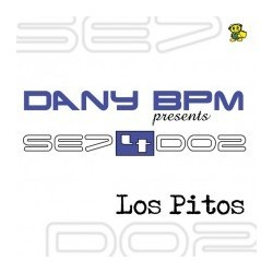Dany BPM Presents Se74Do2 – Los Pitos (2 MANO,COMO NUEVO¡)