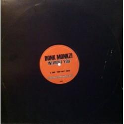 Donk Monkz – Without You (TEMAZO BUMPIN CANTADO¡¡)