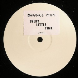 Bounce Man – Every Little Time