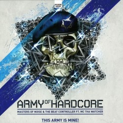 Masters Of Noise & Beat Controller, The Ft. MC Tha Watcher – This Army Is Mine (Official Army Of Hardcore Anthem'11)