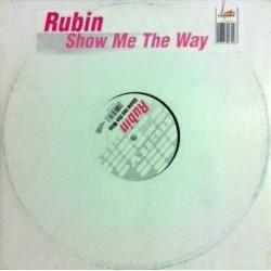 Rubin  – Show Me The Way (MELODIA ABSOLOM + CANTADO DEL 2000¡¡ ROLLAZO¡¡)