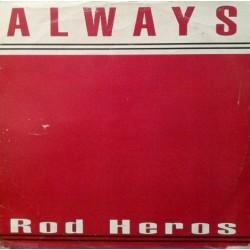 Rod Heros – Always (2 MANO,COPIA IMPORT¡¡ JOYA¡¡)
