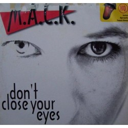 M.A.C.K. – Don't Close Your Eyes (2 MANO,MELODIA DEL 97¡¡)