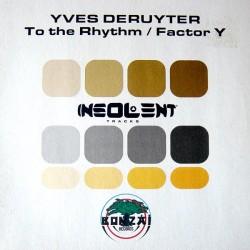 Yves Deruyter – To The Rhythm / Factor Y (2 MANO,PELOTAZO DE SIGNUM¡¡)