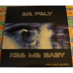 Sr Pely - Kiss Me Baby (SONIDO LIMITE¡)