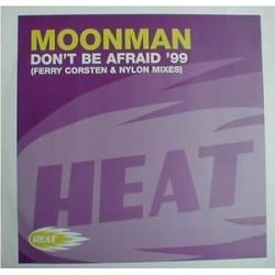 Moonman – Don't Be Afraid '99 (2 MANO,PRODUCCION FERRY CORSTEN¡¡)