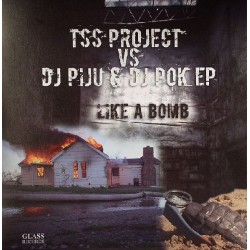 TSS Project vs. DJ Piju & DJ Pok  - Like A Bomb EP