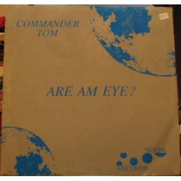 Commander Tom – Are Am Eye (2 MANO,SELLO MADE IN DJ¡¡)