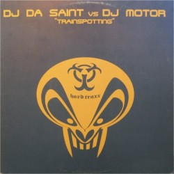 DJ Da Saint vs. DJ Motor – Trainspotting (2 MANO,SELLO UPTEMPO¡)