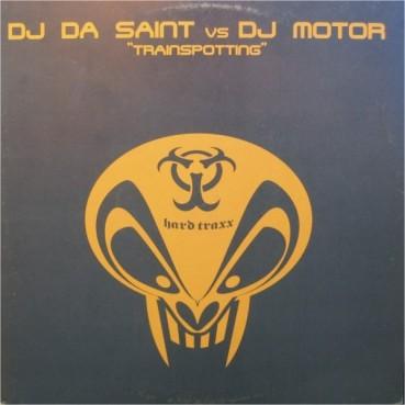 DJ Da Saint vs. DJ Motor – Trainspotting (2 MANO,SELLO UPTEMPO¡)