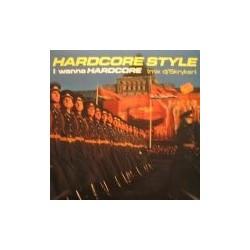 Hardcore Style – I Wanna Hardcore (2 MANO,PN RECORDS¡¡)