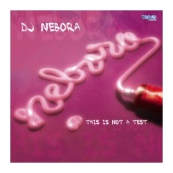 DJ Nebora – This Is Not A Test (2 MANO,TEMAZOS AMERICANO¡)