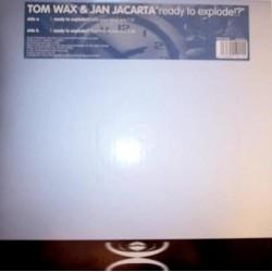 Tom Wax & Jan Jacarta – Ready To Explode (NUEVO,SELLO TEMPROGRESSIVE)