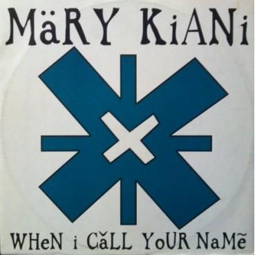 Mary Kiani – When I Call Your Name (NUEVO,TEMAZO¡¡)