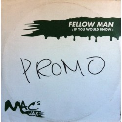 Fellow Man – If You Would Know / Click This (2 MANO,TECH-HOUSE DEL 98¡ CARA B MUY BUENA)
