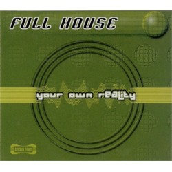 Full House – Your Own Reality (2 MANO,MELODIA DEL 99¡¡)