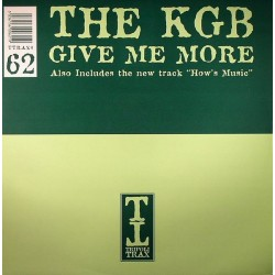 The KGB – Give Me More / How's Music (2 MANO,HARDHOUSE¡)