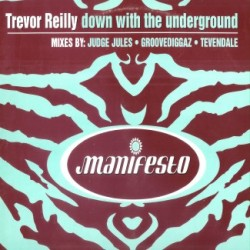 Trevor Reilly – Down With The Underground (2 MANO,MELODIA DEL 98¡)