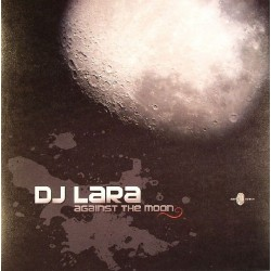 DJ Lara - Against The Moon