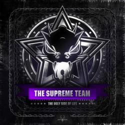 Supreme Team – The Ugly Side Of Life