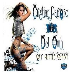 CRISTIAN PARREÑO VS DJ OMH - MY LITTLE BABY ( TEMAZO )