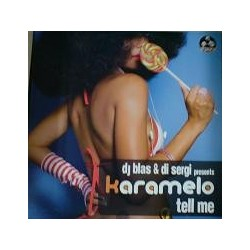 DJ Blas & Di Sergi Presents Karamelo - Tell Me