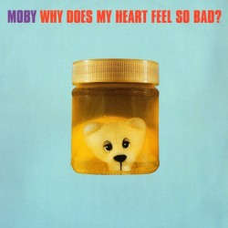 Moby – Why Does My Heart Feel So Bad (SELLO MUTE)