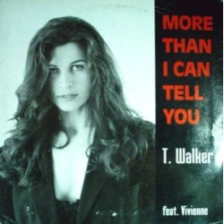 T. Walker Featuring Vivienne  – More Than I Can Tell You