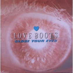 Love Boots – Close Your Eyes