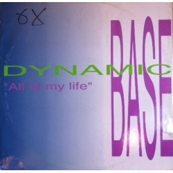Dynamic Base – All Of My Life