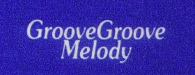 Groove Groove Melody