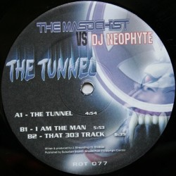 The Masochist vs. DJ Neophyte – The Tunnel (2 MANO,IMPECABLE)